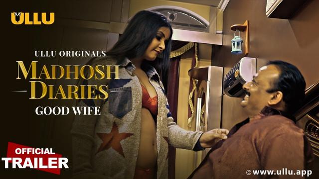 Madhosh Diaries (Good Wife) S01 Hindi Ullu Originals Web Series 1080p HDRip Official Trailer Watch Online