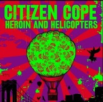 Citizen-Cope-Heroin-and-Helicopters