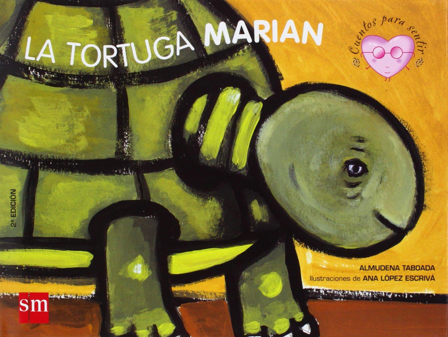 La tortuga Marian: Un cuento sobre el Síndrome de Down (Cuentos para sentir)