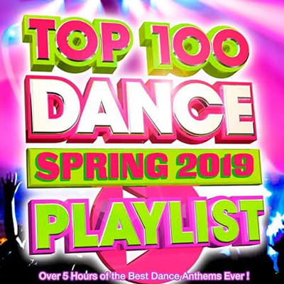 Top 100 Dance Playlist Spring 2019 (2019) MP3 320 kbps