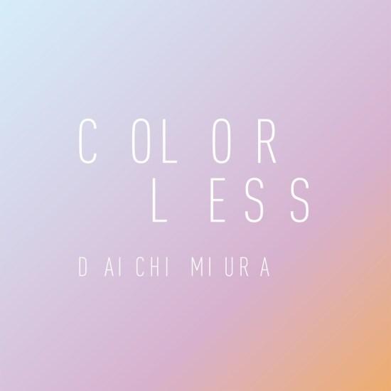 [Single] Daichi Miura – COLORLESS