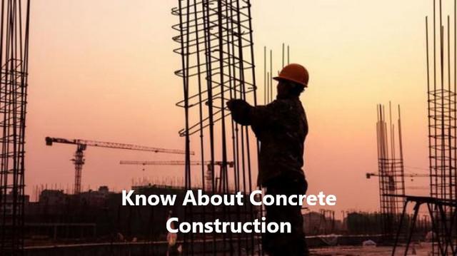 Know About Concrete Construction