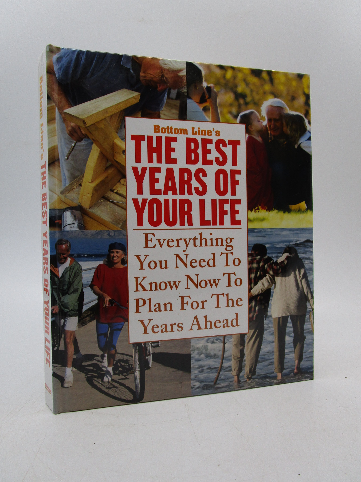 Image for Bottom Line's the Best Years of Your Life: Everything You Need to Know Now to Plan for the Years Ahead (First Edition)