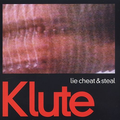 Download Klute - Lie Cheat & Steal / You Should Be Ashamed mp3