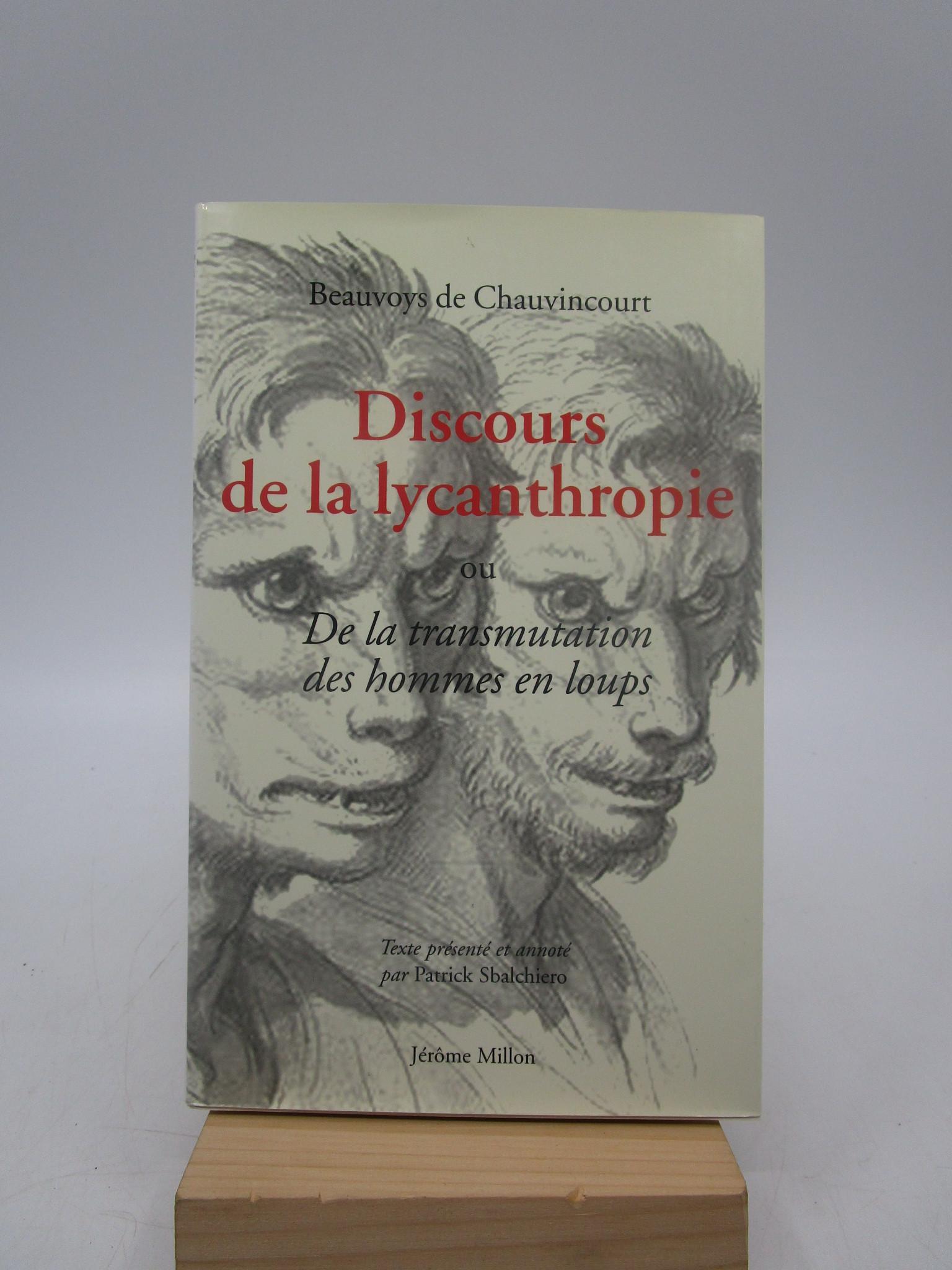 Image for Discours de la lycanthropie : Ou De la transmutation des hommes en loups