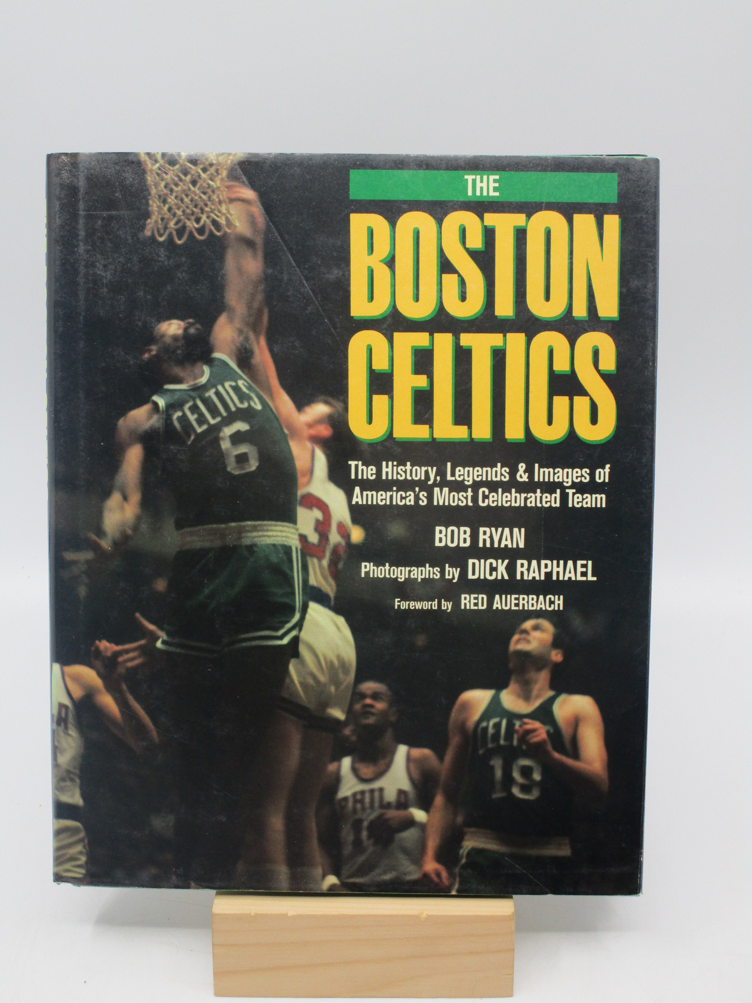 Image for The Boston Celtics: The history, legends, and images of America's most celebrated team (First Edition)