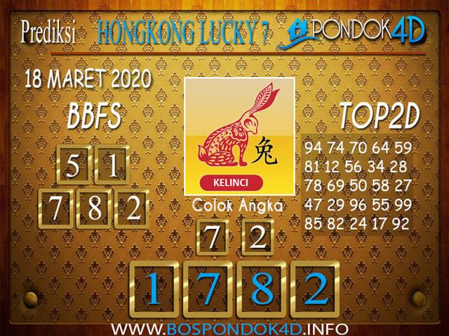 Prediksi Togel HONGKONG LUCKY 7 PONDOK4D 18 MARET 2020