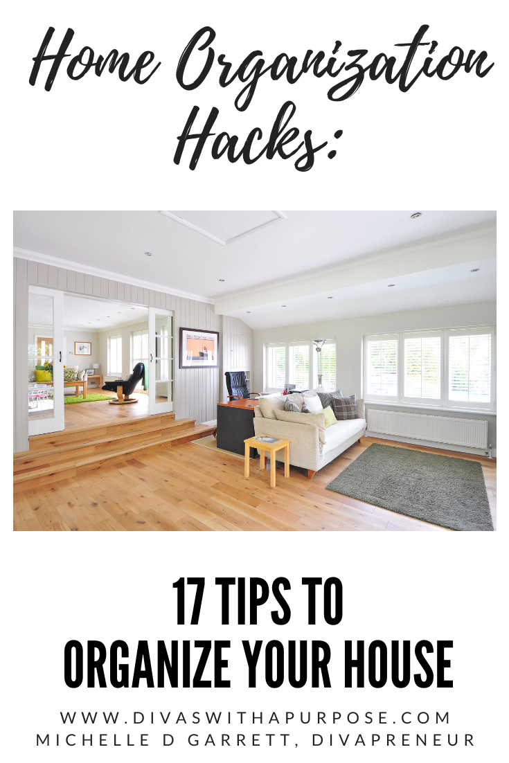 Home Organization Hacks 17 tips to organize your house and feel refreshed and rejuvenated in your home #declutteringtips #DWPArticles www.DivasWithAPurpose.com