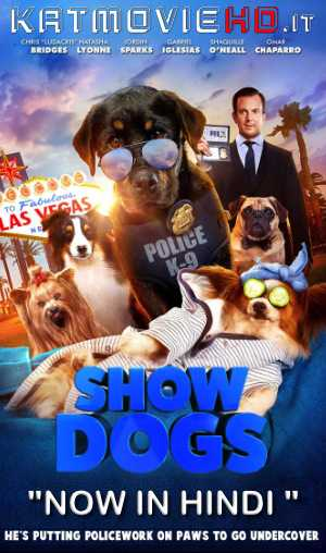 Show Dogs (2018) BRRip 720p & 480p Dual Audio [Hindi Dub + English] Full Movie