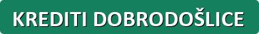 button-krediti-dobrodoslice.png