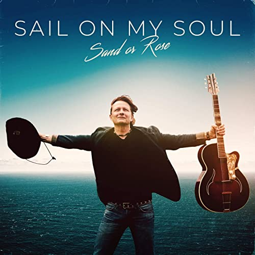 Sand Or Rose - Sail On My Soul (2021)