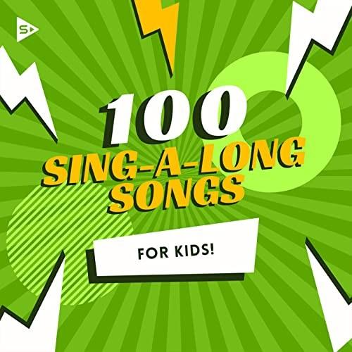 VA - 100 Sing-A-Long Songs For Kids (2021)