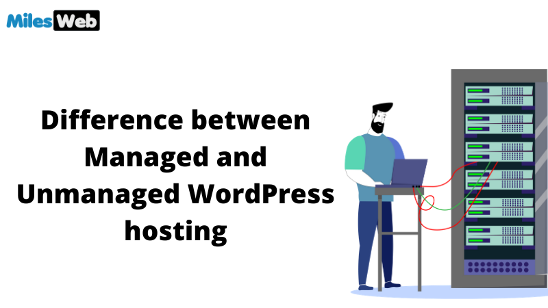 Difference Between Managed And Unmanaged WordPress Hosting