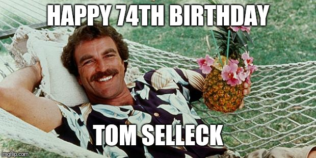 Magnum Mania View Topic Happy 74th Birthday Tom Selleck