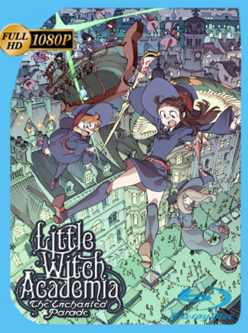 Little Witch Academia: The Enchanted Parade (2015) NF WEB-DL [1080p] Latino [GoogleDrive] [zgnrips]