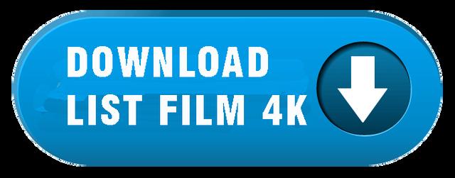 LIST FILM 4K