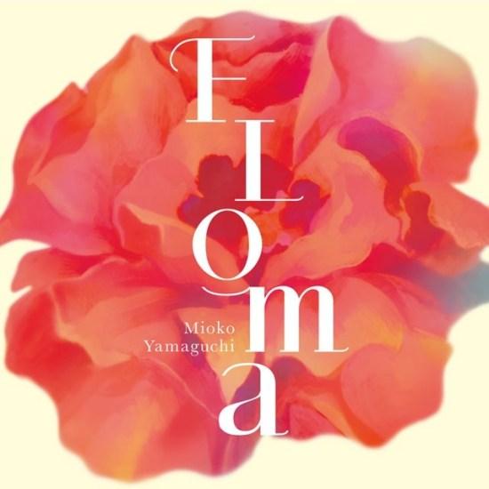 [Album] Mioko Yamaguchi – FLOMA