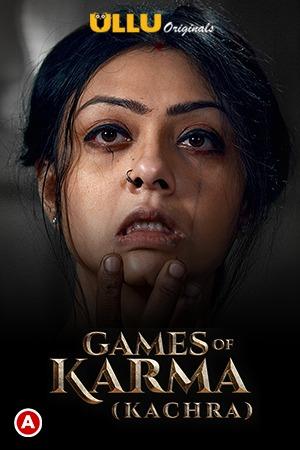 Games Of Karma (Kachra) 2021 S01 Hindi Ullu Originals Web Series 1080p Watch Online