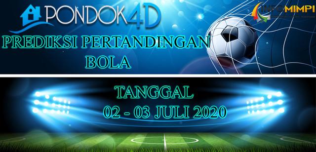 PREDIKSI PERTANDINGAN BOLA 02-03 JULI 2020