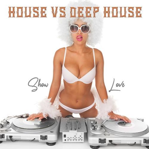 House vs Deep House Show Love (2021)