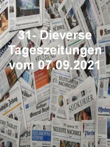Cover: 31- Diverse Tageszeitungen vom 07  September 2021