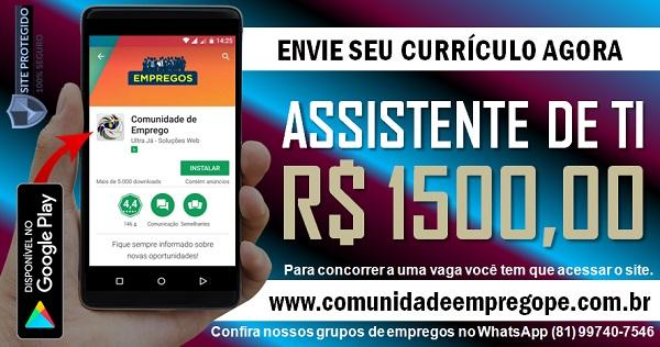 ASSISTENTE DE TI COM SALÁRIO DE R$ 1500,00 PARA EMPRESA DE DISTRIBUIÇÃO
