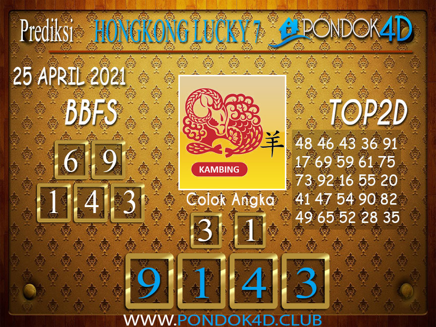 Prediksi Togel HONGKONG LUCKY7 PONDOK4D 25 APRIL 2021
