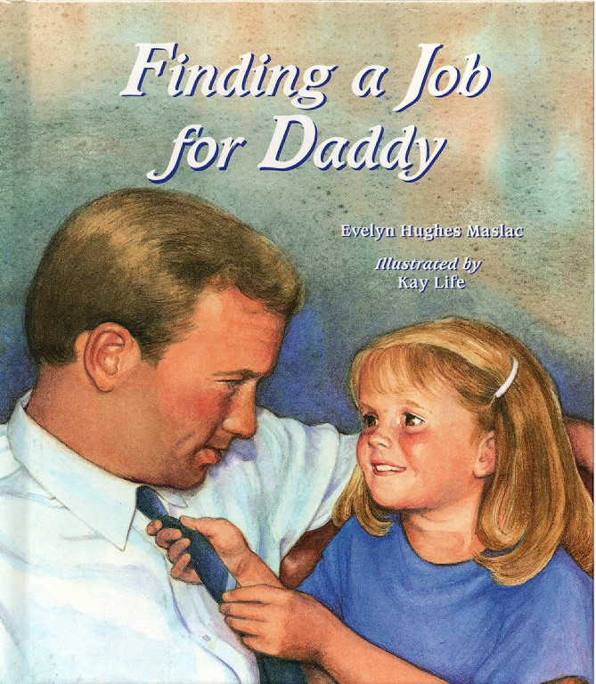 Finding a Job for Daddy, Evelyn Hughes Maslac; Kay Life