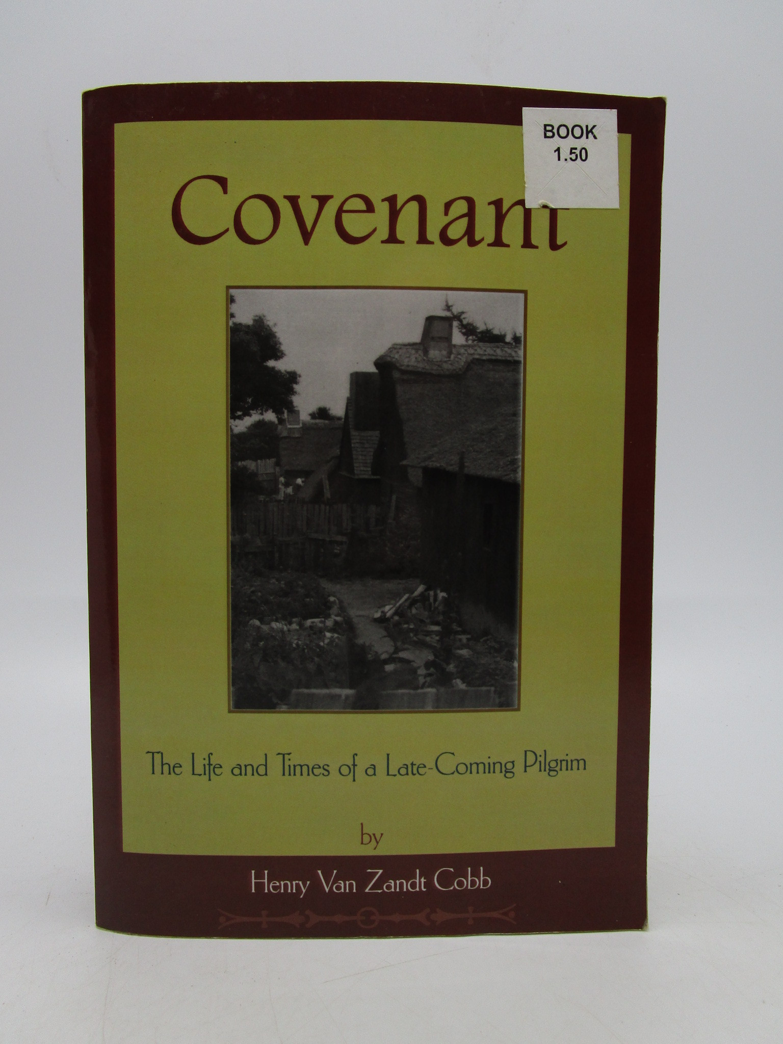 Image for Covenant: The life and times of a late-coming pilgrim (First Edition)