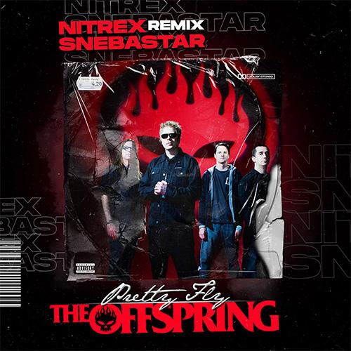 The Offspring - Pretty Fly (Nitrex & Snebastar Remix) [2021]