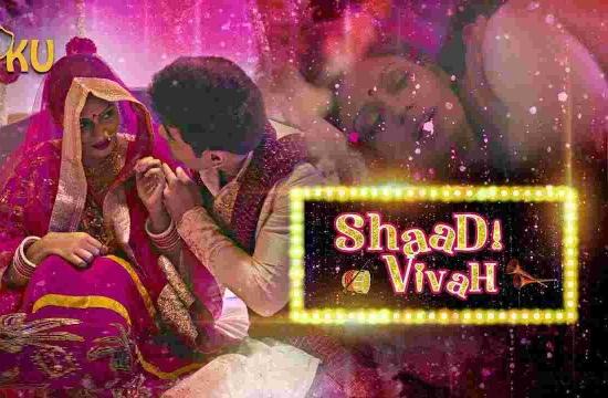 Shaadi Vivah (2020) Hindi Hot Web Series KooKu Original Watch Online