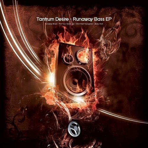 Tantrum Desire - Runaway Bass EP 2010
