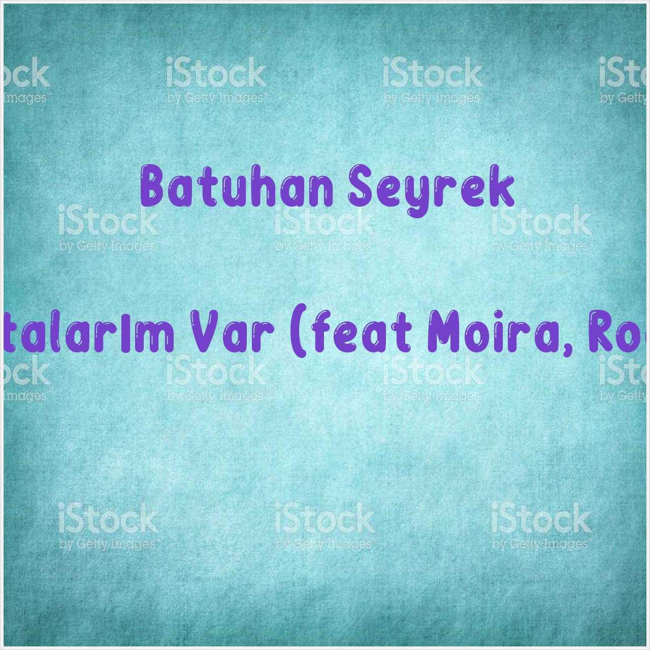 دانلود آهنگ جدید Batuhan Seyrek به نام Hatalarım Var (feat Moira, Roas)
