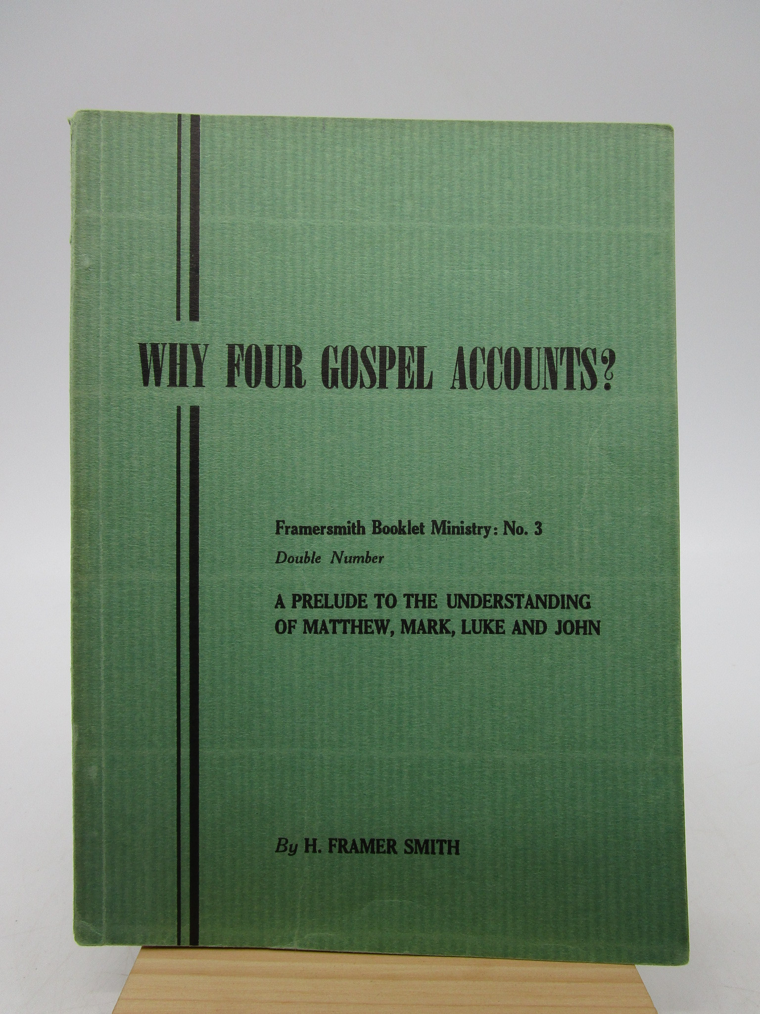 Image for Why Four Gospel Accounts? A Critical and Devotional Preface to the Study of the Four Gospel Accounts, as the Answer to the Question that Forms the Title of These Studies