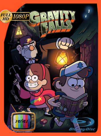 Gravity Falls (2012) Serie completa BDRip [1080p] Latino [GoogleDrive] [zgnrips]