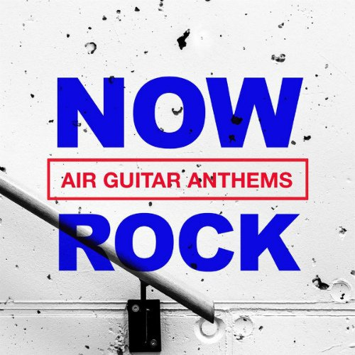 (Rock) VA - NOW Rock Air Guitar Anthems - 2020, MP3, 320 kbps