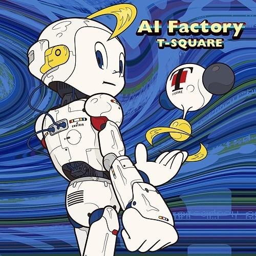 [Album] T-SQUARE – AI Factory
