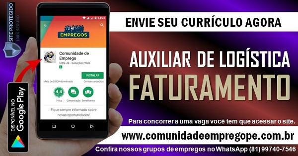 AUXILIAR DE LOGÍSTICA/ FATURAMENTO COM SALÁRIO DE R$ 1100,00 PARA O RECIFE