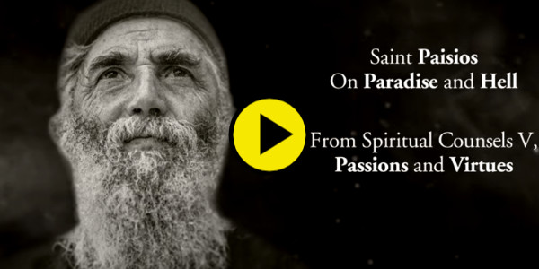 WATCH: On Paradise and Hell – Saint Paisios…