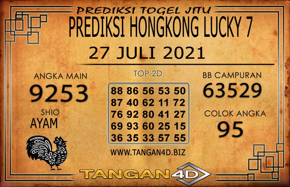 PREDIKSI TOGEL HONGKONG LUCKY7 TANGAN4D 27 JULI 2021