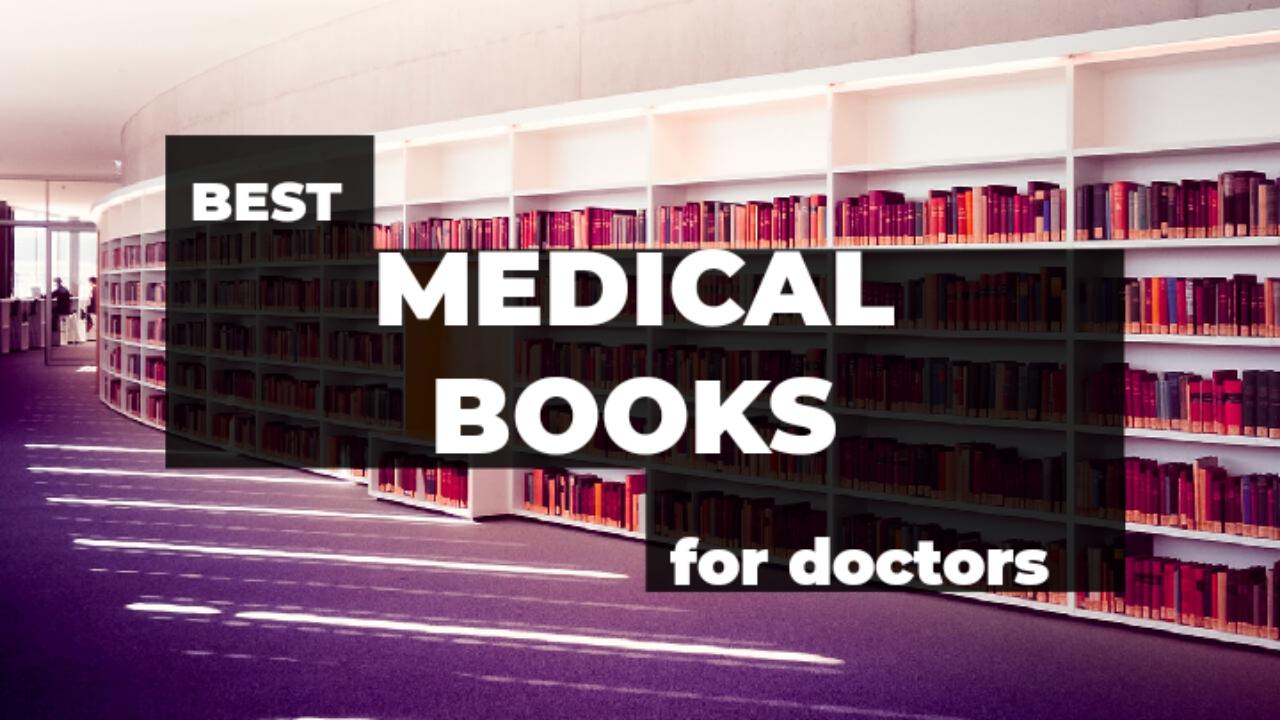 Best medical books for doctors