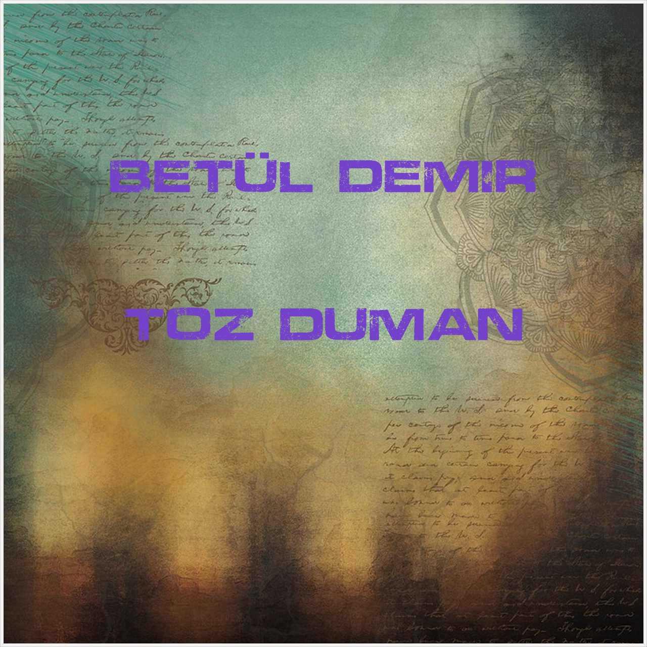دانلود آهنگ جدید Betül Demir به نام Toz Duman
