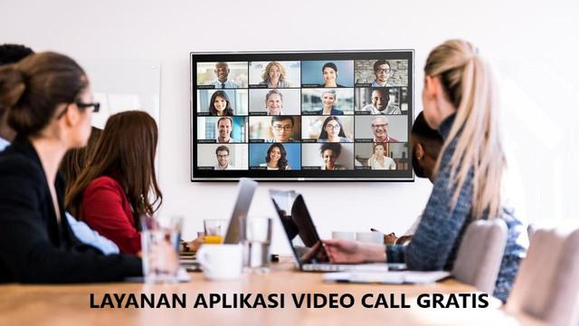 LAYANAN APLIKASI VIDEO CALL GRATIS