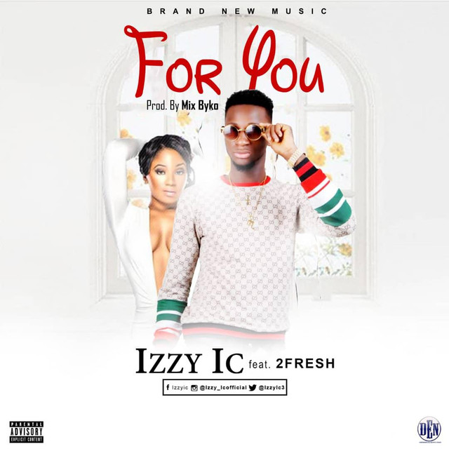 Izzy-IC-For-You-ft-2-Fresh