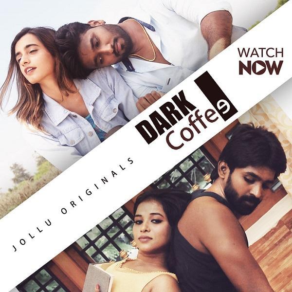 Dark Coffee 2020 S01E01 Tamil Jollu Orginal Web Series 720p HDRip 130MB Download