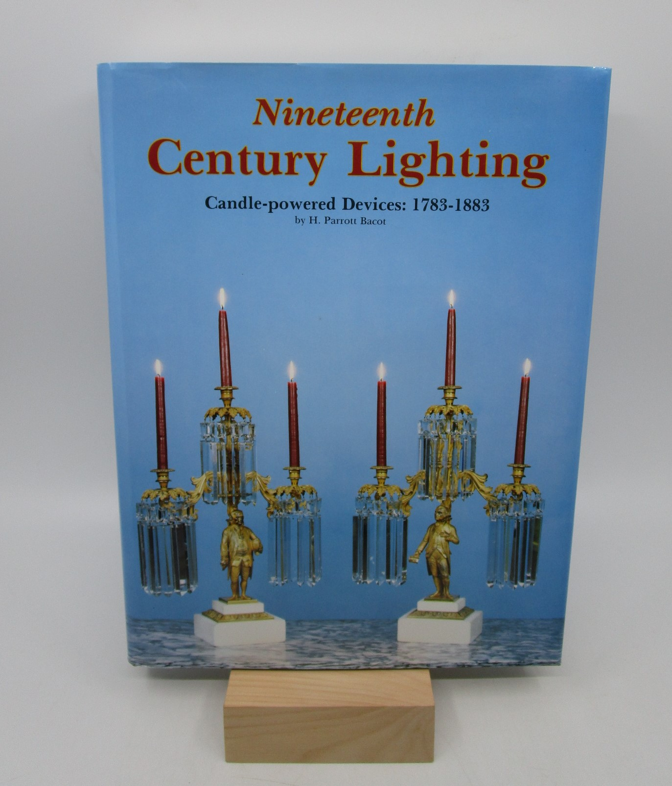 Image for Nineteenth Century Lighting: Candle-Powered Devices: 1783-1883 (First Edition)