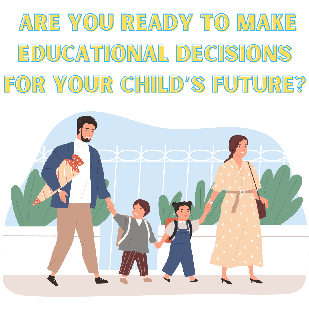 Are-You-Ready-to-Make-Educational-Decisions-for-Your-Child-s-Future