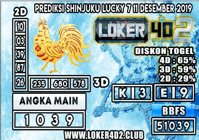 PREDIKSI TOGEL SHINJUKU LUCKY 7 POOLS LOKER4D2 11 DESEMBER 2019