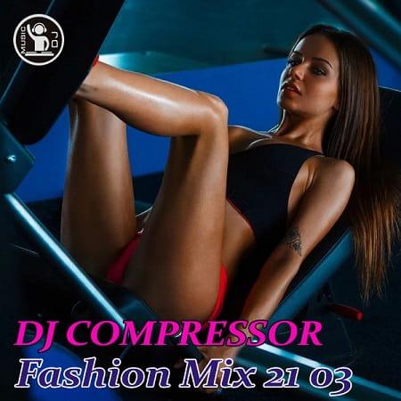 Dj Compressor - Fashion Mix 21-03 (2021) MP3