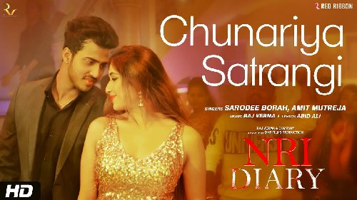 Chunariya Satrangi (From NRI Diary) Sarodee Borah, Amit Mutreja Full Mp3 Download
